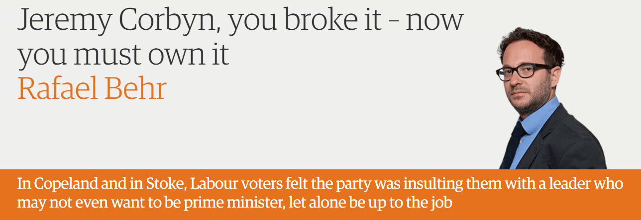 Jeremy Corbyn, you broke it – now you must own it